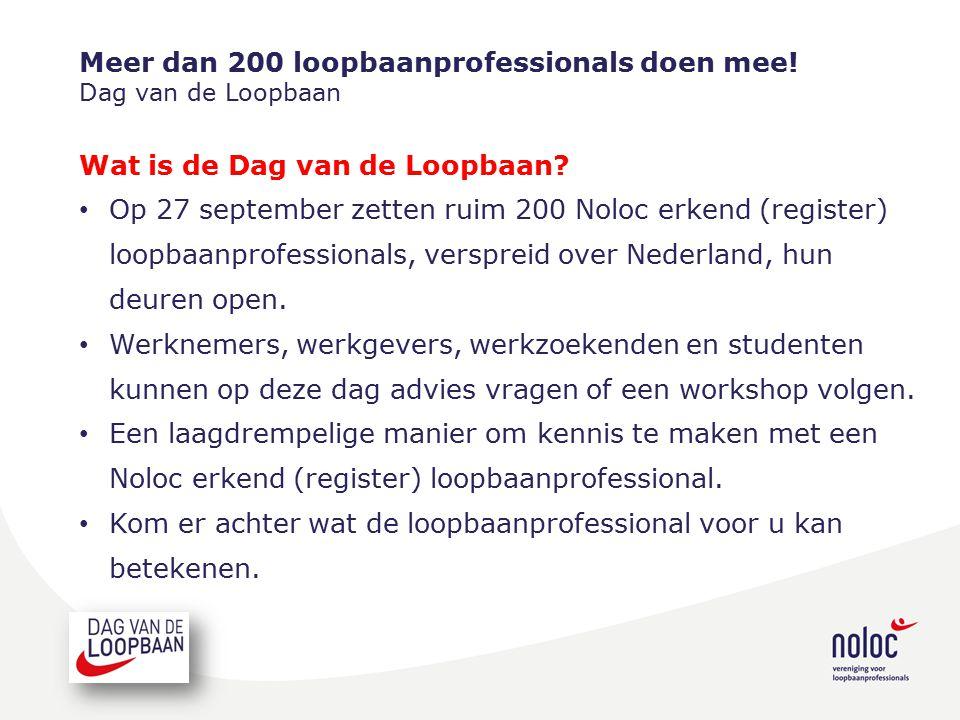 Meer dan 200 loopbaanprofessionals doen mee. Dag van de Loopbaan Wat is de Dag van de Loopbaan.