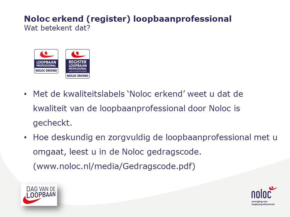 Noloc erkend (register) loopbaanprofessional Wat betekent dat? Met de kwaliteitslabels 'Noloc erkend' weet u dat de kwaliteit van de loopbaanprofessio