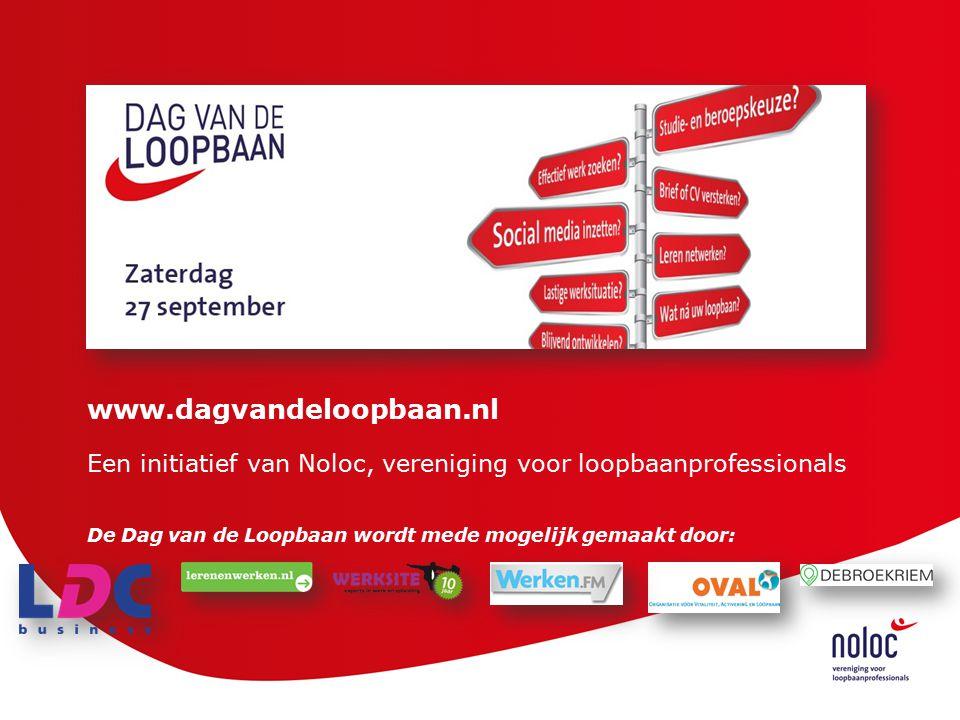 www.dagvandeloopbaan.nl Een initiatief van Noloc, vereniging voor loopbaanprofessionals De Dag van de Loopbaan wordt mede mogelijk gemaakt door: