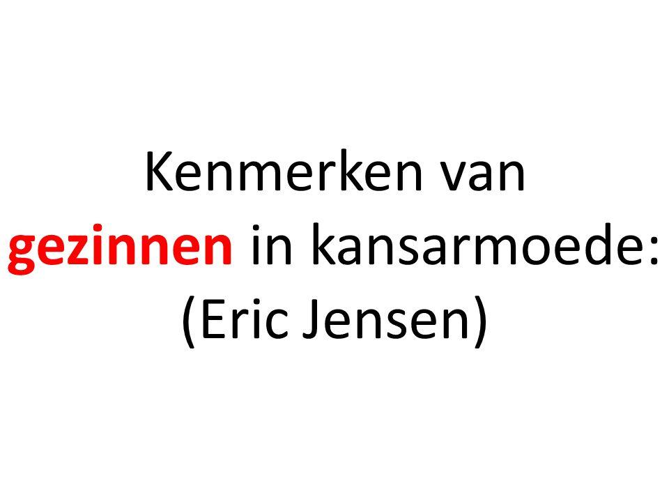 Kenmerken van gezinnen in kansarmoede: (Eric Jensen)