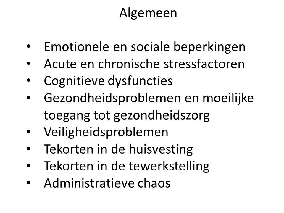 Algemeen Emotionele en sociale beperkingen Acute en chronische stressfactoren Cognitieve dysfuncties Gezondheidsproblemen en moeilijke toegang tot gez