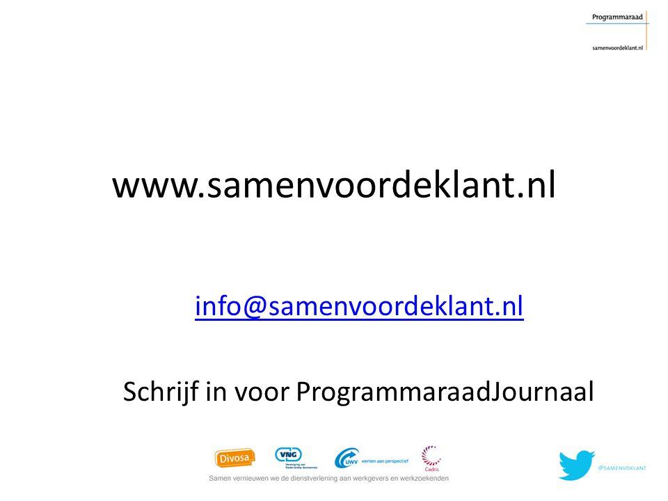 www.samenvoordeklant.nl info@samenvoordeklant.nl Schrijf in voor ProgrammaraadJournaal