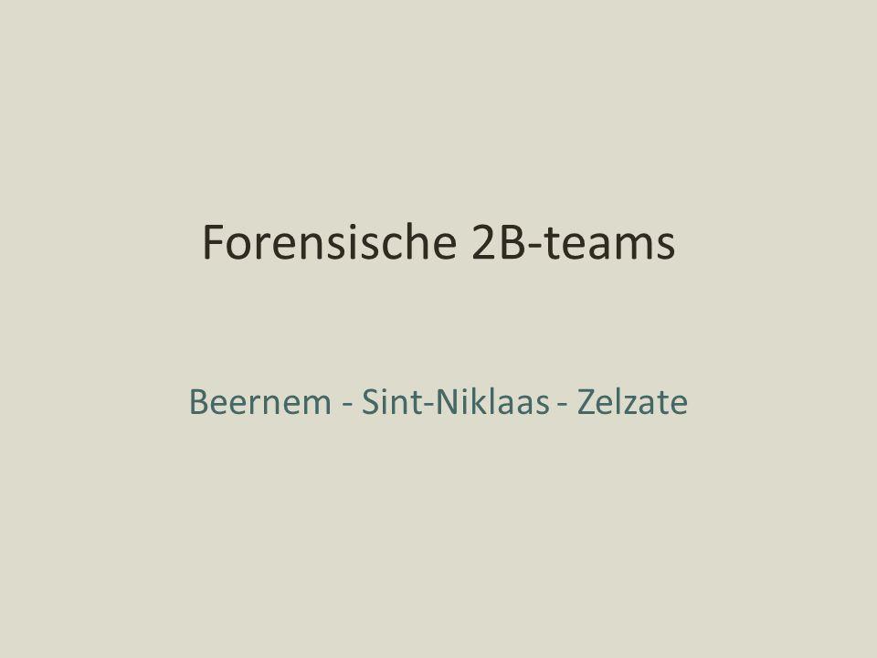 Forensische 2B-teams Beernem - Sint-Niklaas - Zelzate