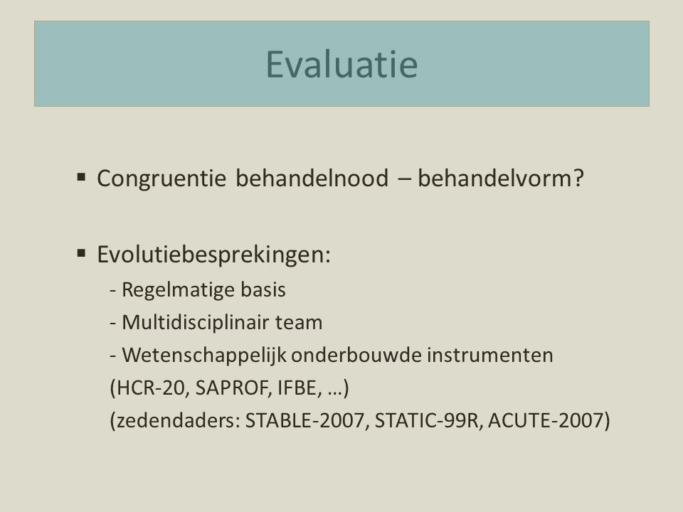 Evaluatie  Congruentie behandelnood – behandelvorm.