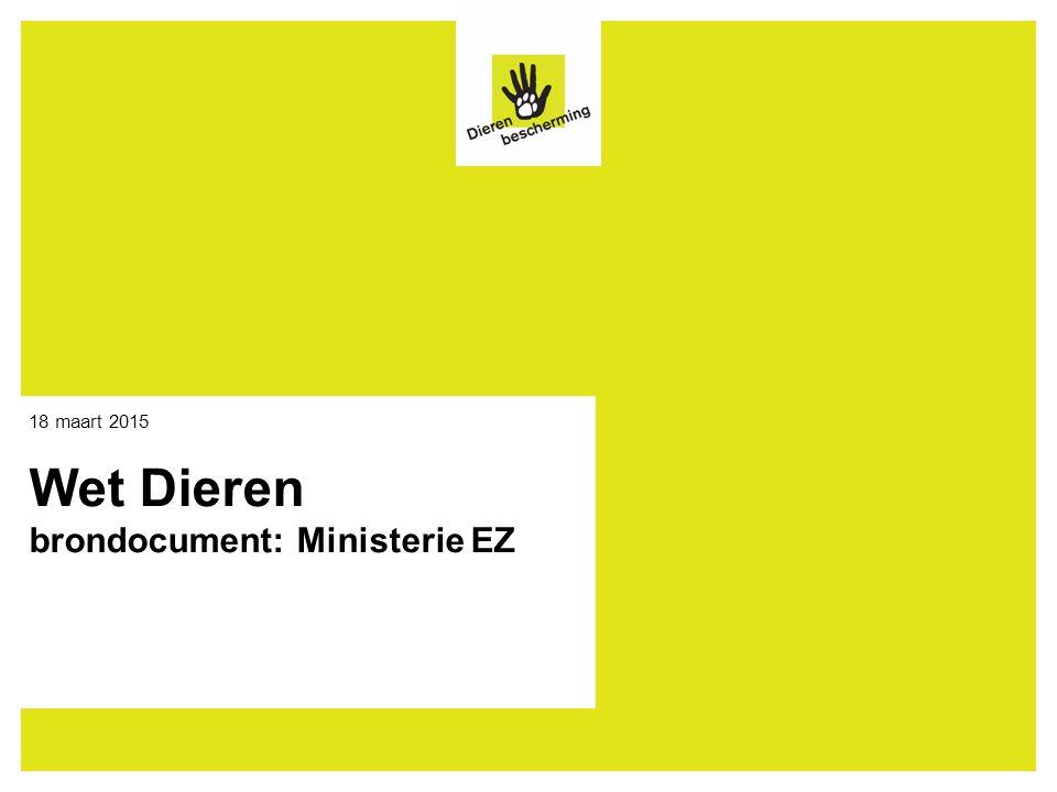 Wet Dieren brondocument: Ministerie EZ 18 maart 2015