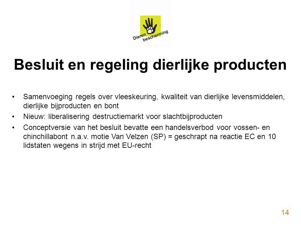 Besluit en regeling dierlijke producten Samenvoeging regels over vleeskeuring, kwaliteit van dierlijke levensmiddelen, dierlijke bijproducten en bont