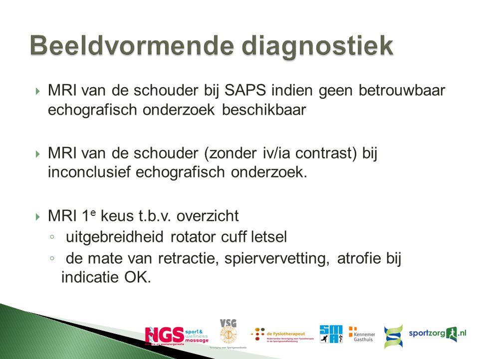  MRI van de schouder bij SAPS indien geen betrouwbaar echografisch onderzoek beschikbaar  MRI van de schouder (zonder iv/ia contrast) bij inconclusi