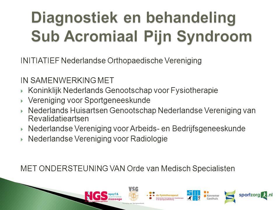 INITIATIEF Nederlandse Orthopaedische Vereniging IN SAMENWERKING MET  Koninklijk Nederlands Genootschap voor Fysiotherapie  Vereniging voor Sportgen