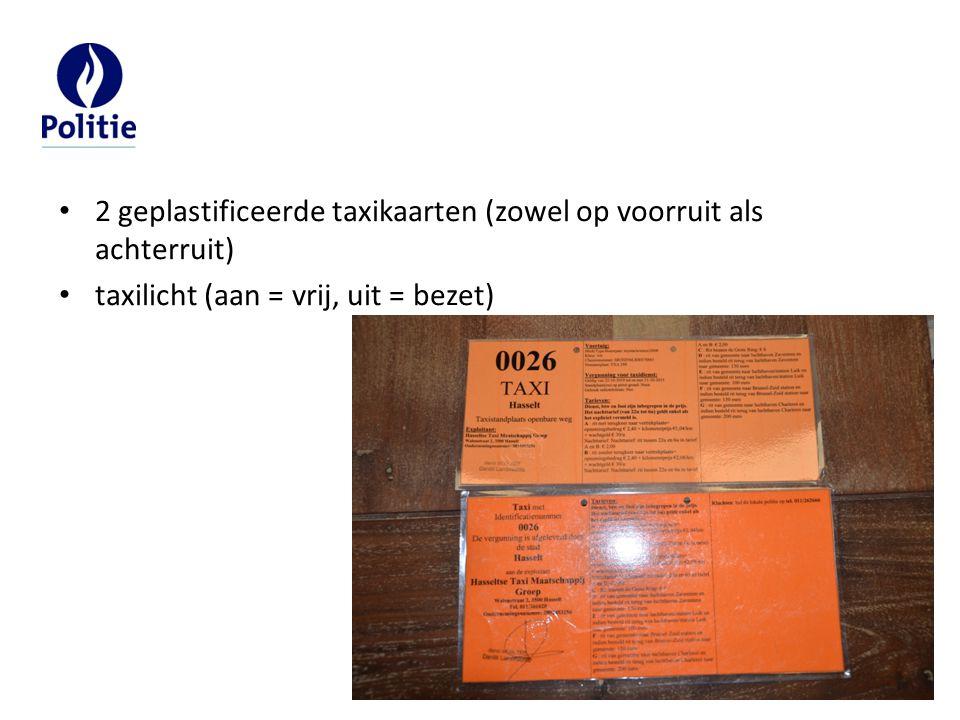 2 geplastificeerde taxikaarten (zowel op voorruit als achterruit) taxilicht (aan = vrij, uit = bezet)