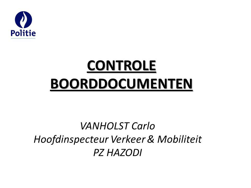 CONTROLEBOORDDOCUMENTEN VANHOLST Carlo Hoofdinspecteur Verkeer & Mobiliteit PZ HAZODI