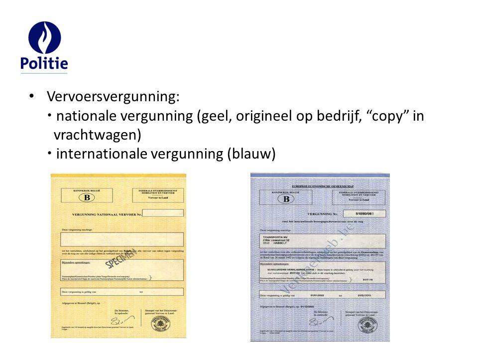 """Vervoersvergunning:  nationale vergunning (geel, origineel op bedrijf, """"copy"""" in vrachtwagen)  internationale vergunning (blauw)"""