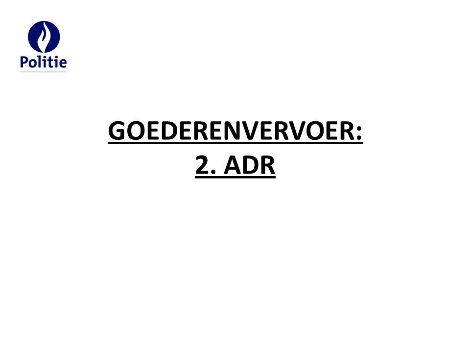 GOEDERENVERVOER: 2. ADR