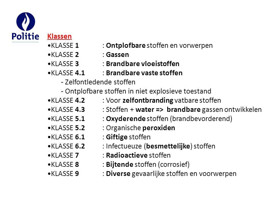 Klassen KLASSE 1: Ontplofbare stoffen en vorwerpen KLASSE 2: Gassen KLASSE 3: Brandbare vloeistoffen KLASSE 4.1: Brandbare vaste stoffen - Zelfontlede