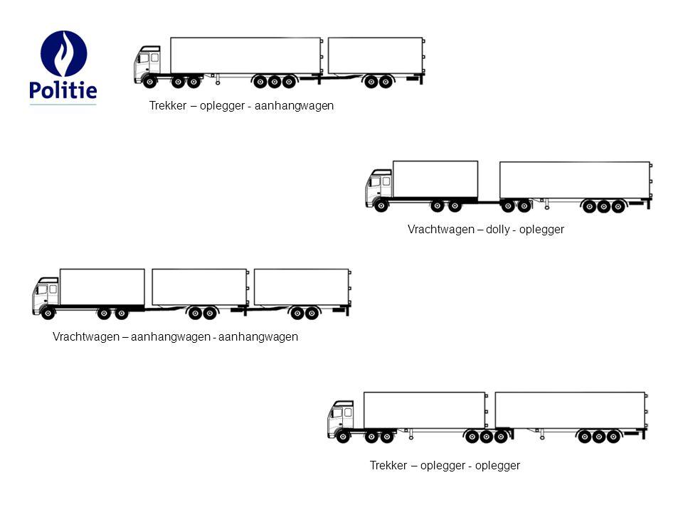 Trekker – oplegger - aanhangwagen Vrachtwagen – dolly - oplegger Vrachtwagen – aanhangwagen - aanhangwagen Trekker – oplegger - oplegger