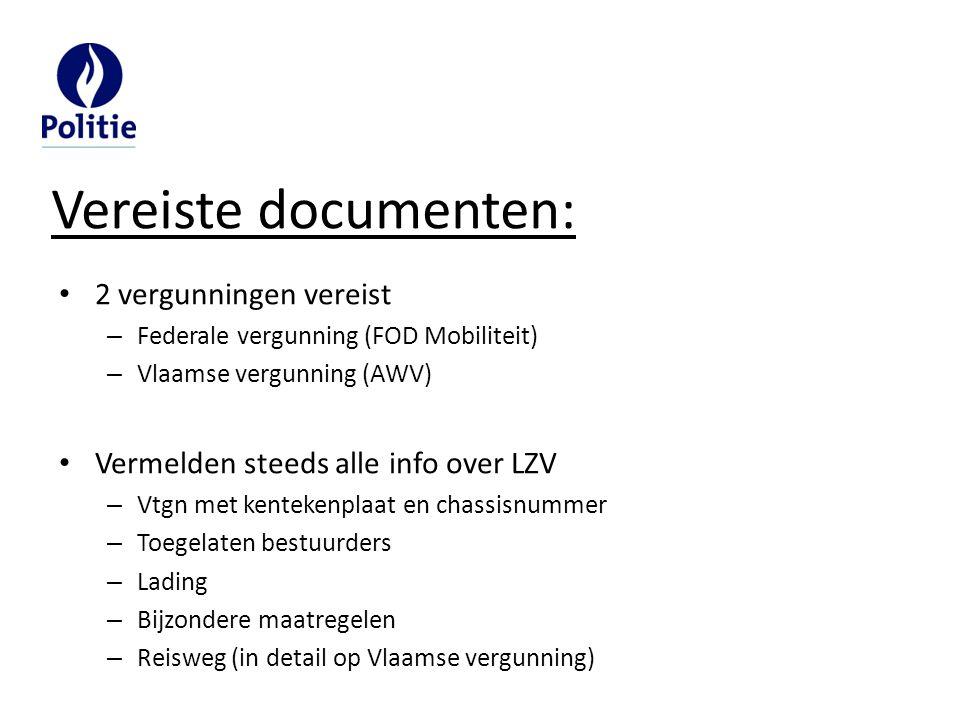 2 vergunningen vereist – Federale vergunning (FOD Mobiliteit) – Vlaamse vergunning (AWV) Vermelden steeds alle info over LZV – Vtgn met kentekenplaat