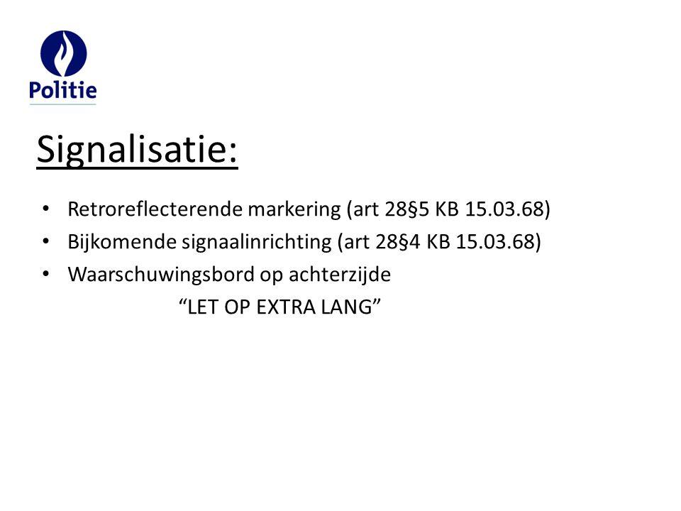 """Retroreflecterende markering (art 28§5 KB 15.03.68) Bijkomende signaalinrichting (art 28§4 KB 15.03.68) Waarschuwingsbord op achterzijde """"LET OP EXTRA"""