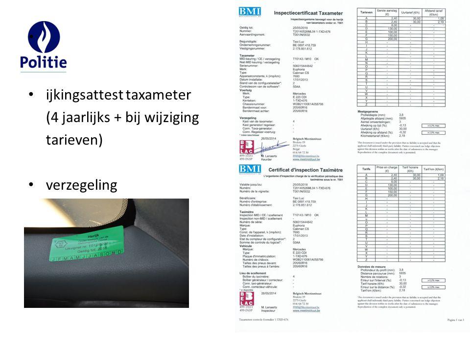 ijkingsattest taxameter (4 jaarlijks + bij wijziging tarieven) verzegeling