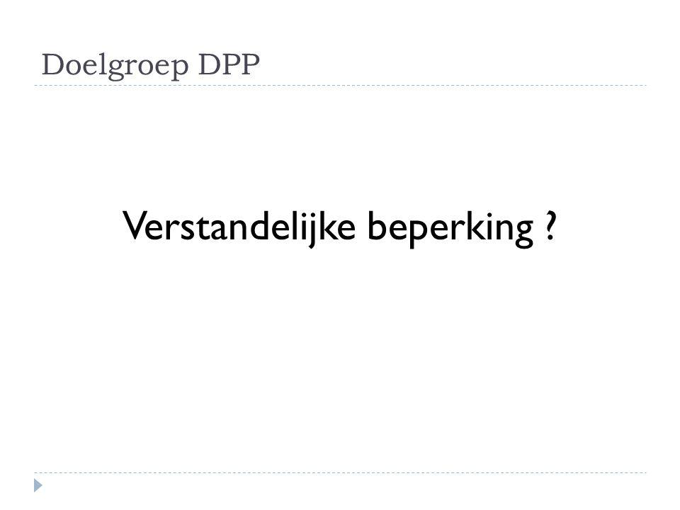 Doelgroep DPP Verstandelijke beperking ?
