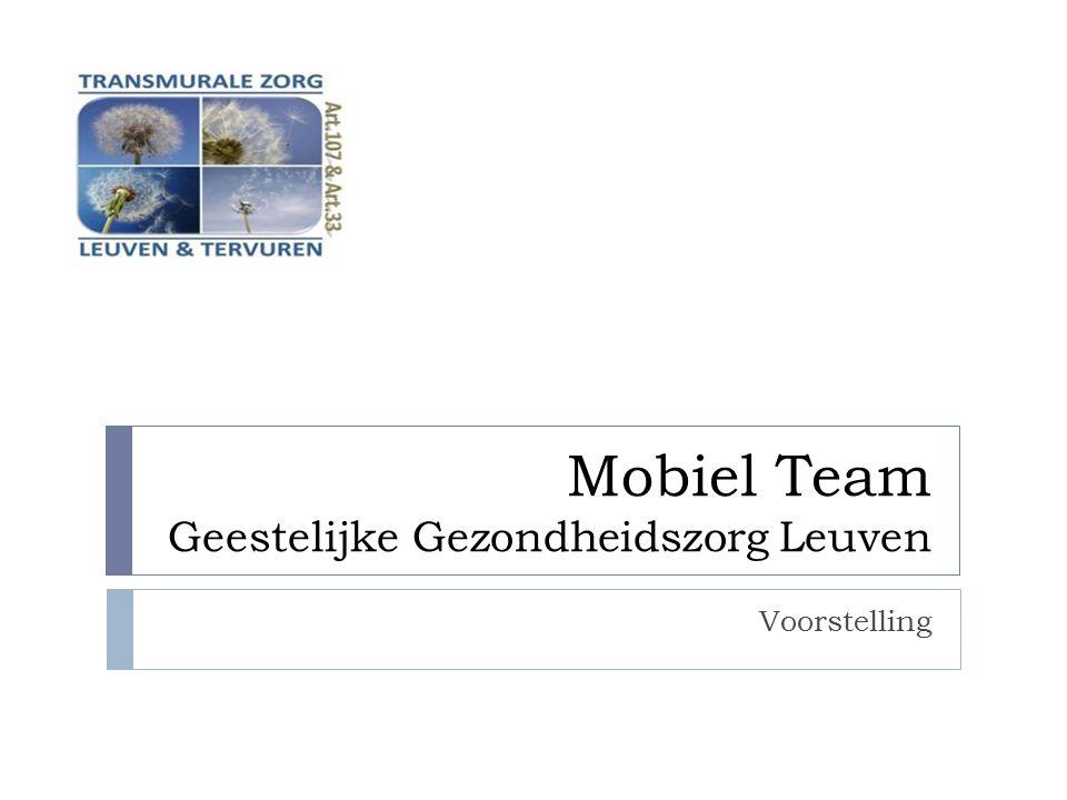 Mobiel Team Geestelijke Gezondheidszorg Leuven Voorstelling