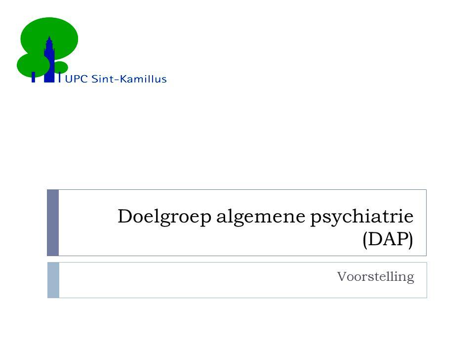 Doelgroep algemene psychiatrie (DAP) Voorstelling