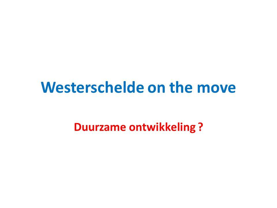 Westerschelde on the move Duurzame ontwikkeling ?