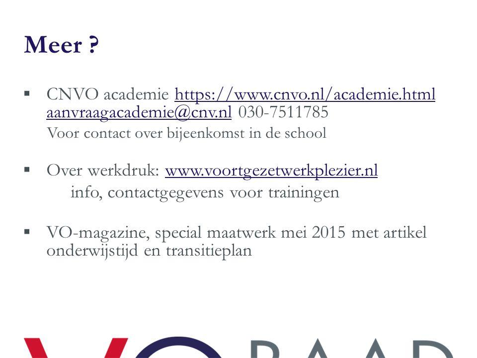 Meer ?  CNVO academie https://www.cnvo.nl/academie.html aanvraagacademie@cnv.nl 030-7511785https://www.cnvo.nl/academie.html aanvraagacademie@cnv.nl