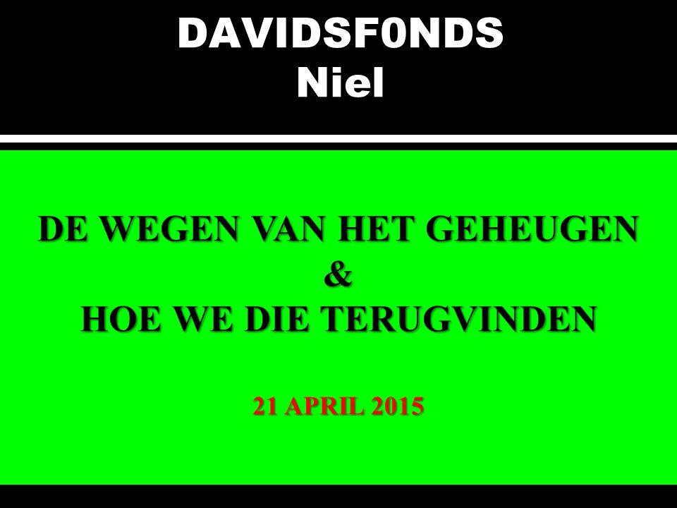 DAVIDSF0NDS Niel DE WEGEN VAN HET GEHEUGEN & HOE WE DIE TERUGVINDEN 21 APRIL 2015