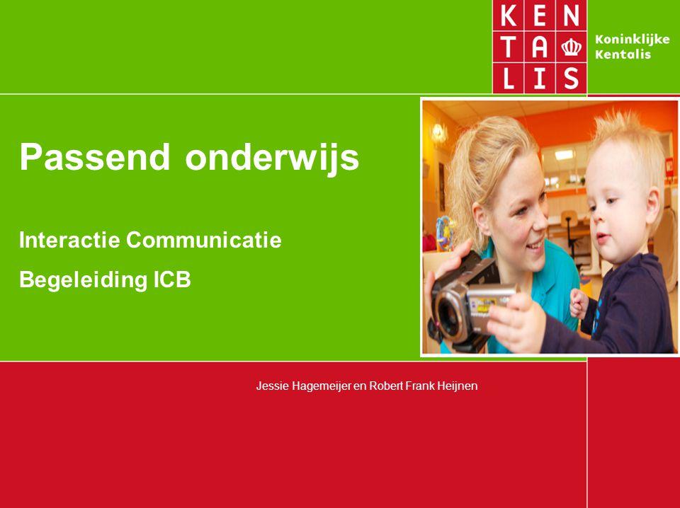 Passend onderwijs Interactie Communicatie Begeleiding ICB Jessie Hagemeijer en Robert Frank Heijnen