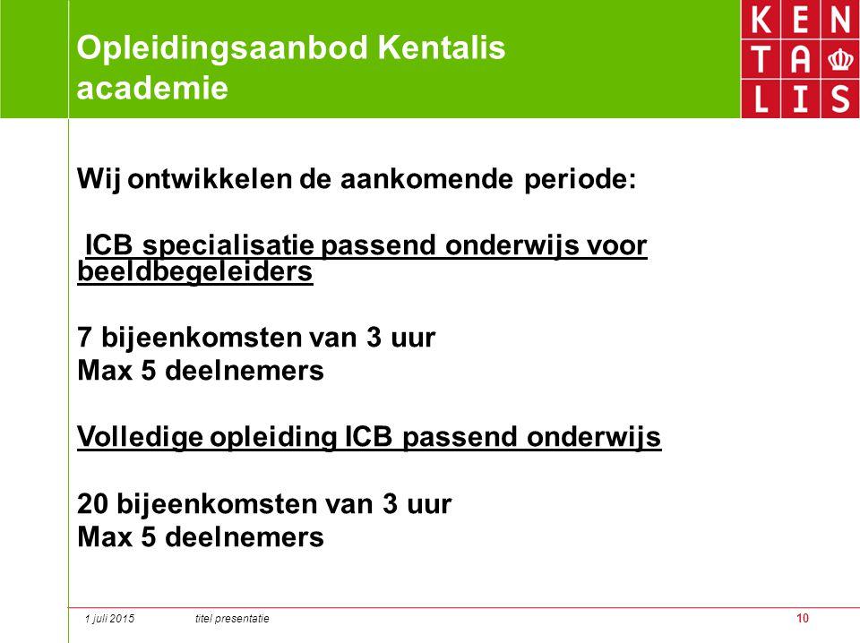 10 Opleidingsaanbod Kentalis academie Wij ontwikkelen de aankomende periode: ICB specialisatie passend onderwijs voor beeldbegeleiders 7 bijeenkomsten