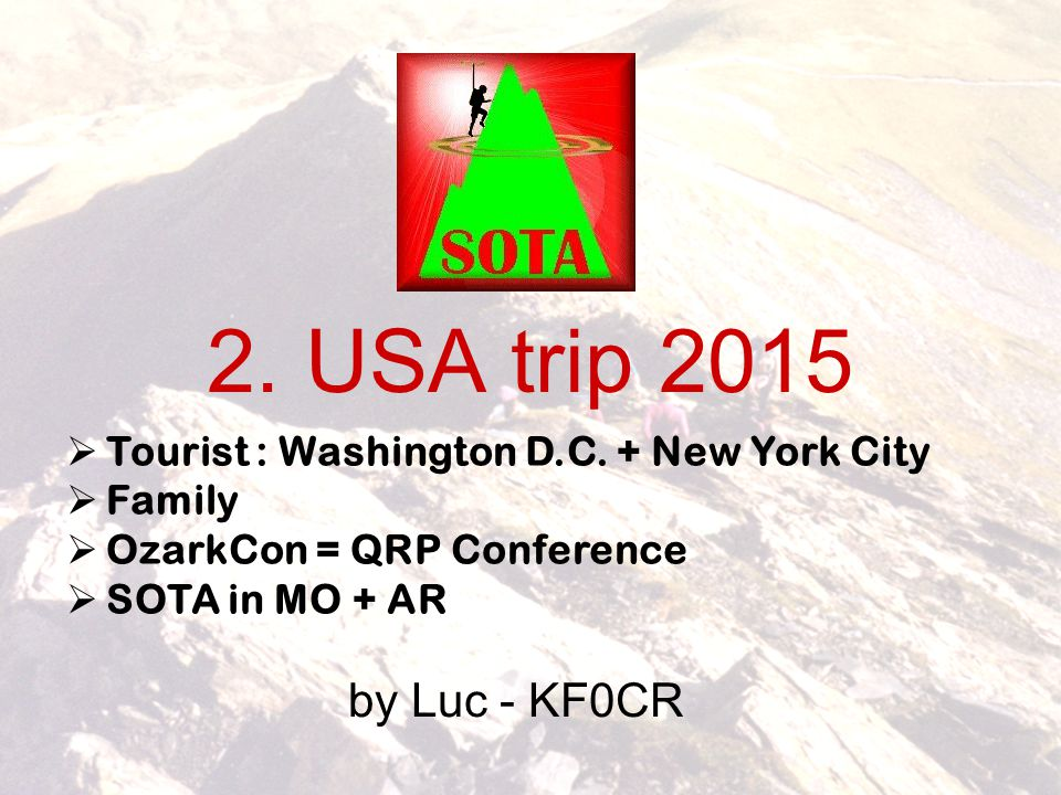 2. USA trip 2015 by Luc - KF0CR  Tourist : Washington D.C. + New York City  Family  OzarkCon = QRP Conference  SOTA in MO + AR