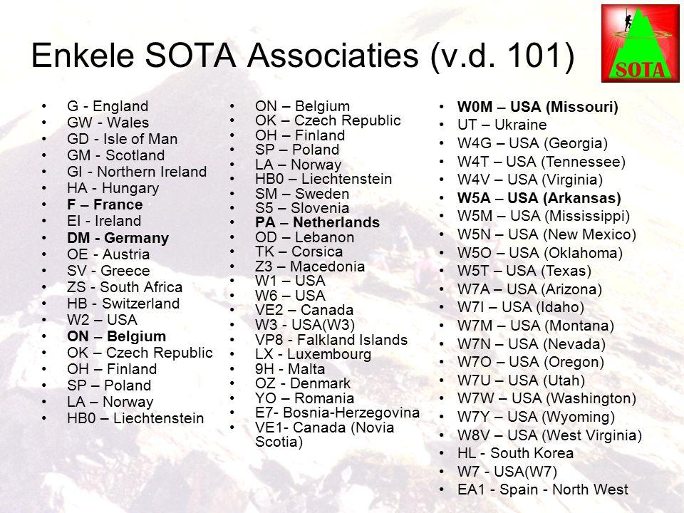 Enkele SOTA Associaties (v.d. 101) G - England GW - Wales GD - Isle of Man GM - Scotland GI - Northern Ireland HA - Hungary F – France EI - Ireland DM