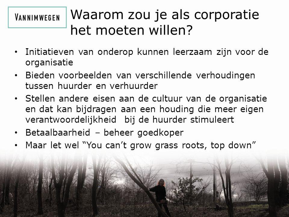 Waarom zou je als corporatie het moeten willen.