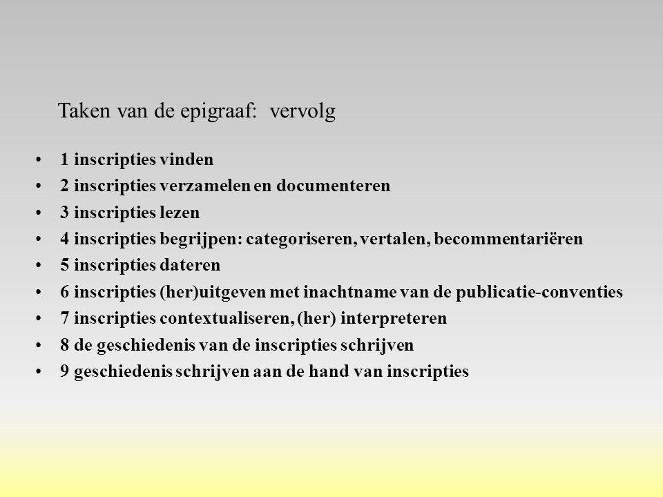 1 inscripties vinden 2 inscripties verzamelen en documenteren 3 inscripties lezen 4 inscripties begrijpen: categoriseren, vertalen, becommentariëren 5