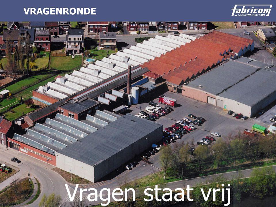 © 2003 Fabricom Logistic Systems Version : 1.0 VRAGENRONDE Vragen staat vrij
