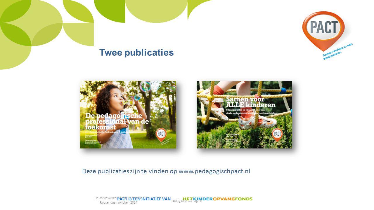 PACT IS EEN INITIATIEF VAN Deze publicaties zijn te vinden op www.pedagogischpact.nl Twee publicaties De medewerker van de toekomst, Roosendaal, oktober 2014 hengelo 15 april