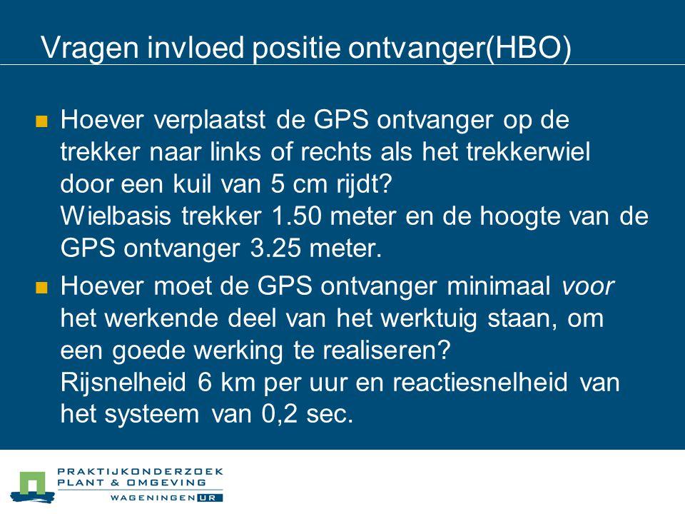 Vragen invloed positie ontvanger(HBO) Hoever verplaatst de GPS ontvanger op de trekker naar links of rechts als het trekkerwiel door een kuil van 5 cm rijdt.