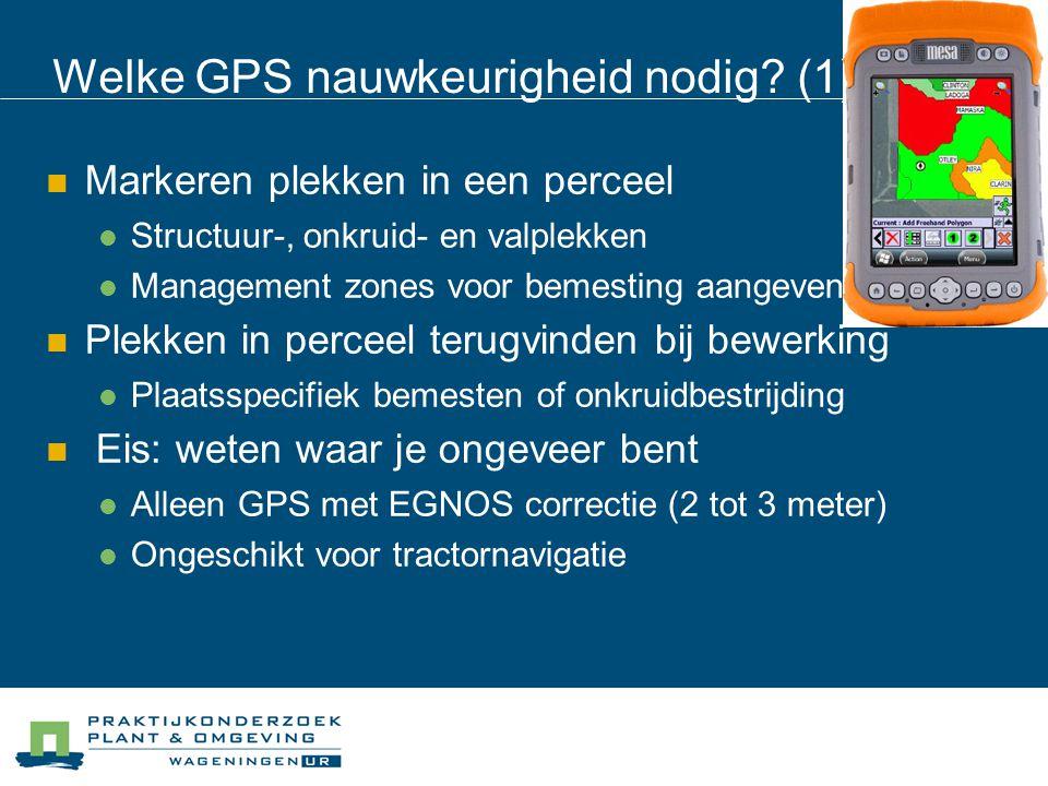 Welke GPS nauwkeurigheid nodig.