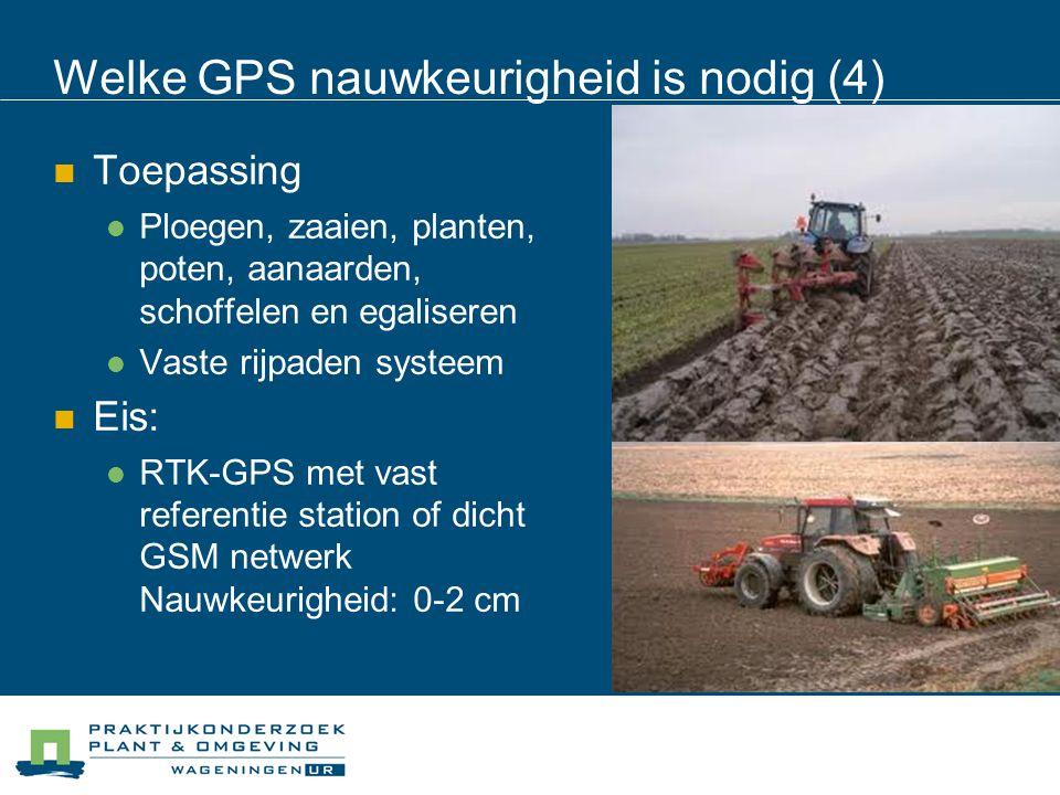 Welke GPS nauwkeurigheid is nodig(5) Toepassing Synchroniseren van bewerkingen: Poten gevolgd door aanaarden Planten, poten, zaaien gevolgd door schoffelen en oogsten rijgewassen (groenten) Eis: 0-2 cm bij het werktuig RTK-GPS aansturing van tractor en werktuig (dubbele besturing)