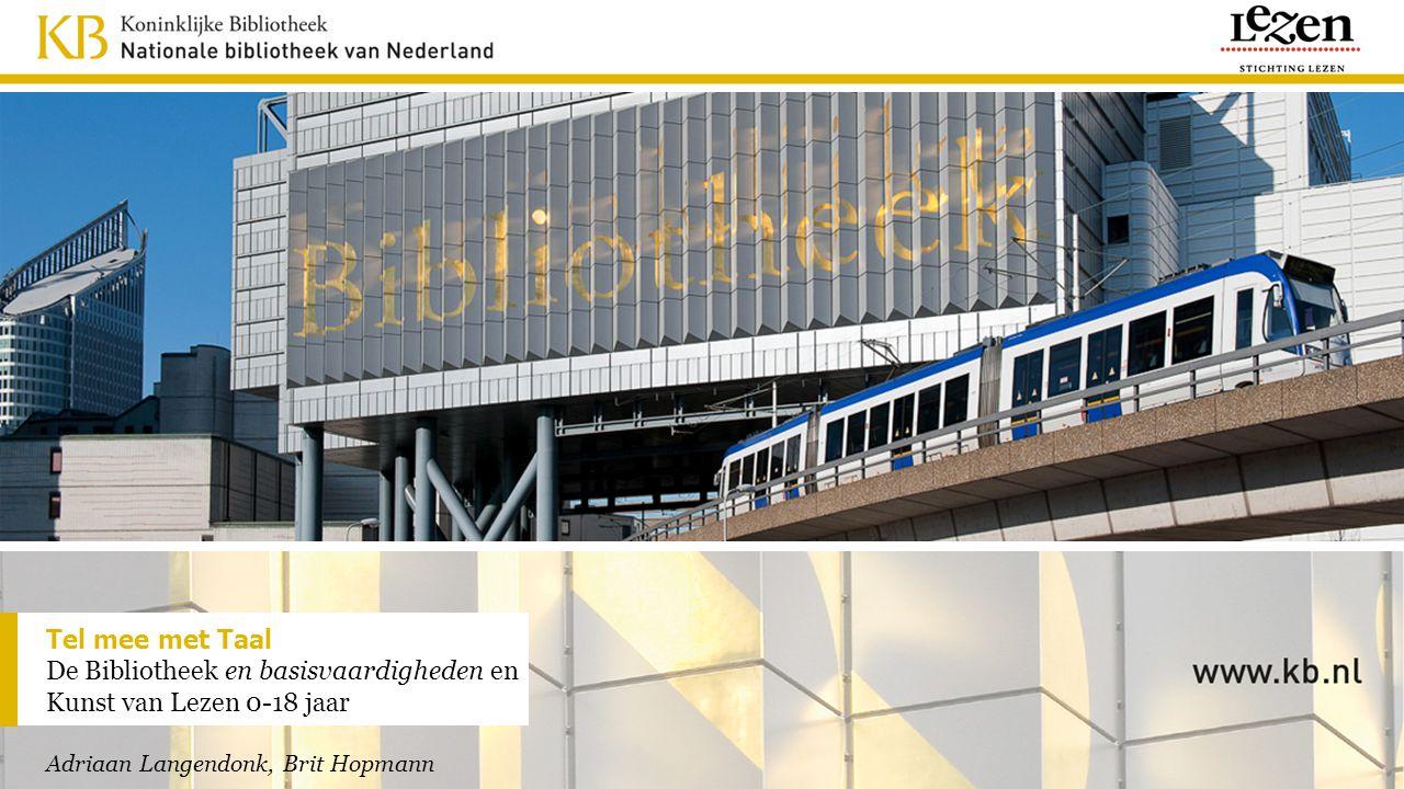 Tel mee met Taal De Bibliotheek en basisvaardigheden en Kunst van Lezen 0-18 jaar Adriaan Langendonk, Brit Hopmann