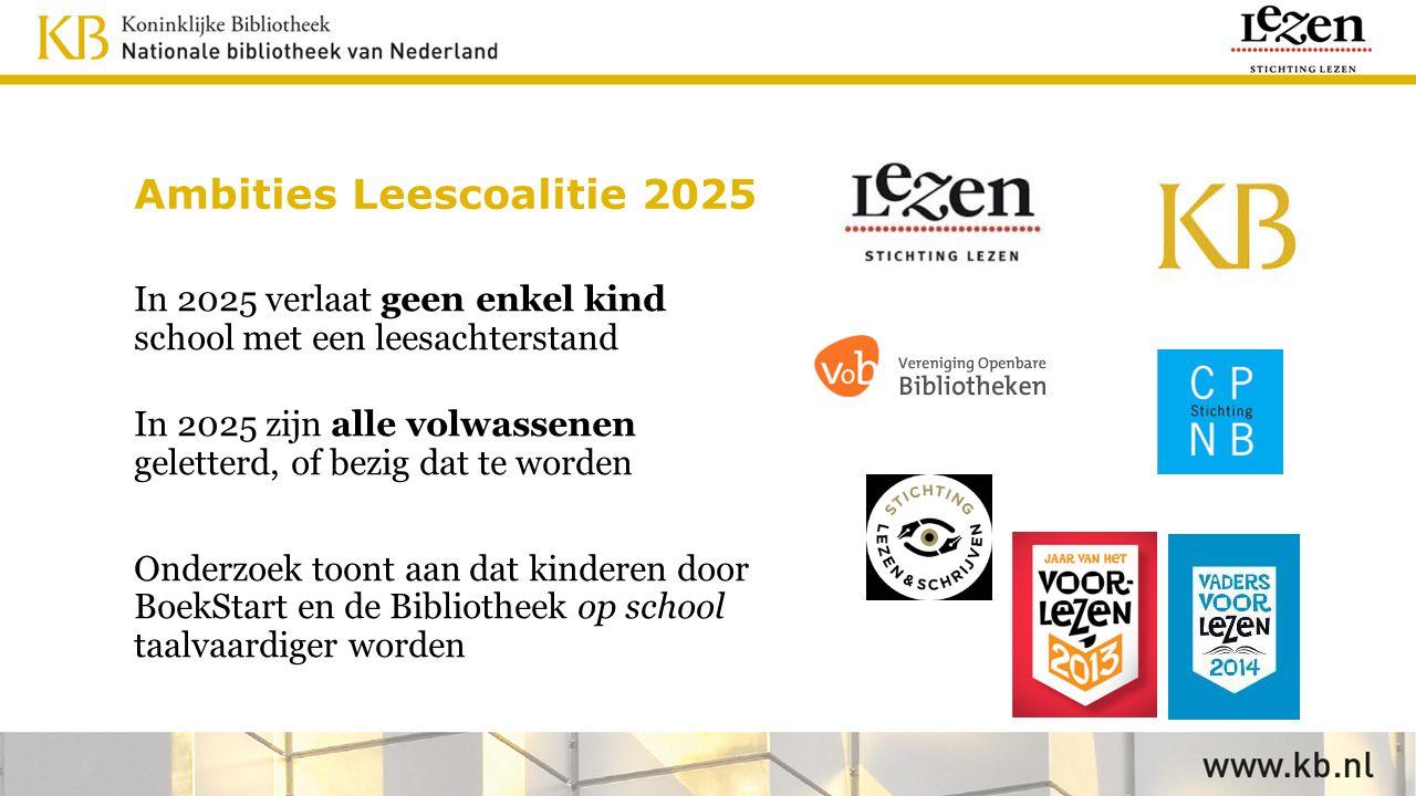 Ambities Leescoalitie 2025 In 2025 verlaat geen enkel kind school met een leesachterstand In 2025 zijn alle volwassenen geletterd, of bezig dat te wor