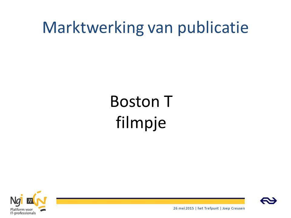Marktwerking van publicatie Boston T filmpje 26 mei 2015 | het Trefpunt | Joep Creusen