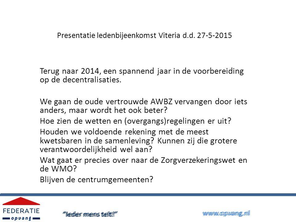 Presentatie ledenbijeenkomst Viteria d.d.27-5-2015 De laatste maanden van 2014.