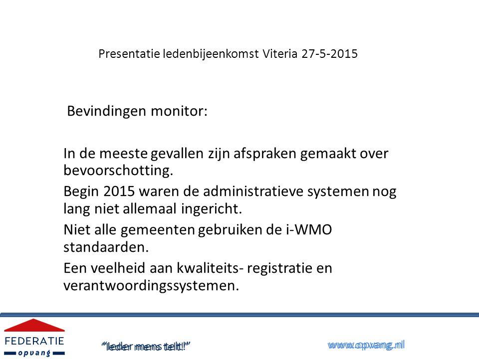 Presentatie ledenbijeenkomst Viteria 27-5-2015 Bevindingen monitor: In de meeste gevallen zijn afspraken gemaakt over bevoorschotting.