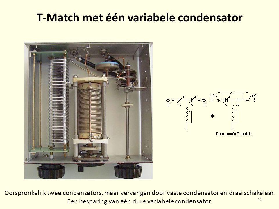 T-Match met één variabele condensator Oorspronkelijk twee condensators, maar vervangen door vaste condensator en draaischakelaar.