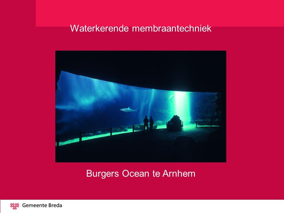 Burgers Ocean te Arnhem Waterkerende membraantechniek
