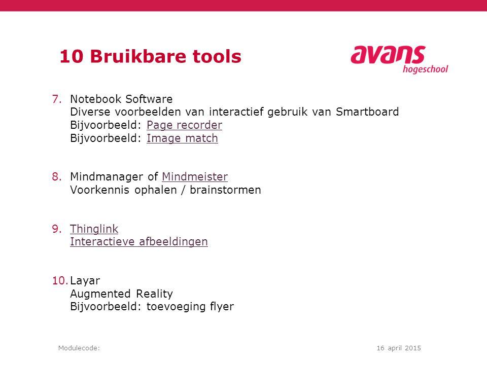 Modulecode:16 april 2015 Bruikbare tools EN VERDER……. SUGGESTIES?