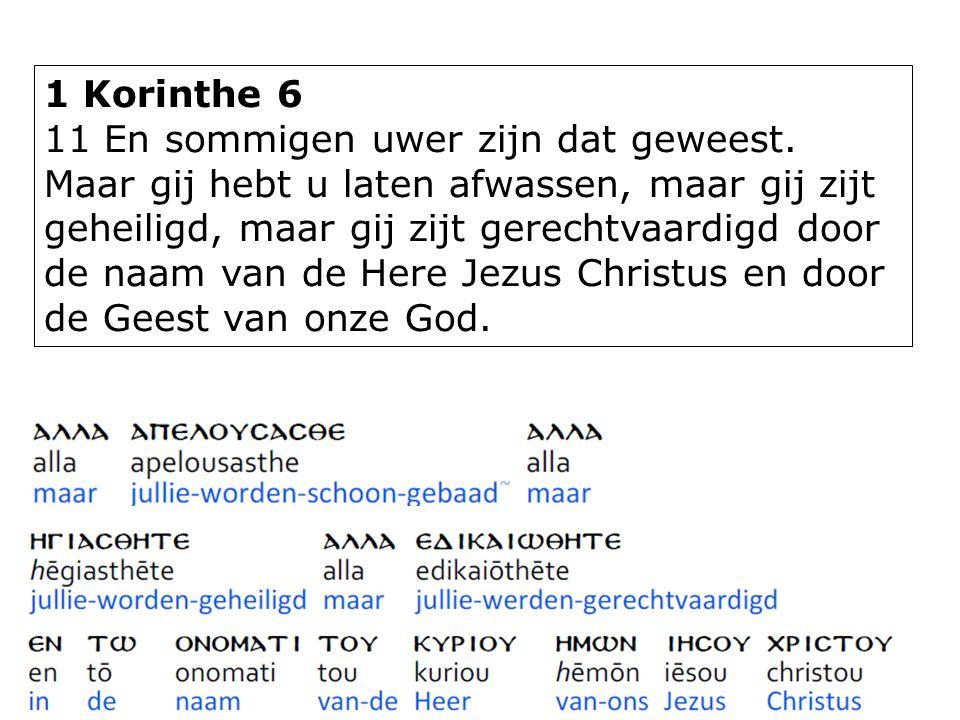 1 Korinthe 6 11 En sommigen uwer zijn dat geweest.