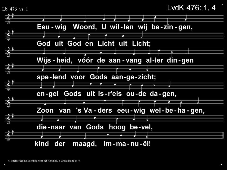 ... LvdK 476: 1, 4