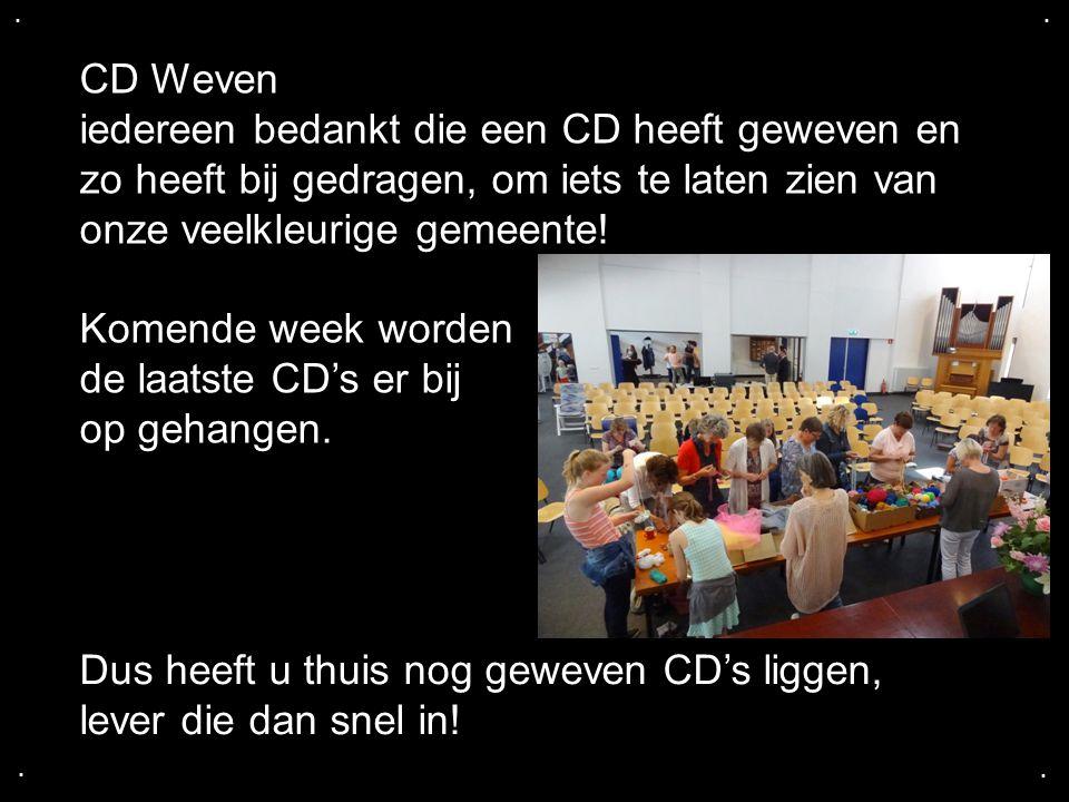 .... CD Weven iedereen bedankt die een CD heeft geweven en zo heeft bij gedragen, om iets te laten zien van onze veelkleurige gemeente! Komende week w