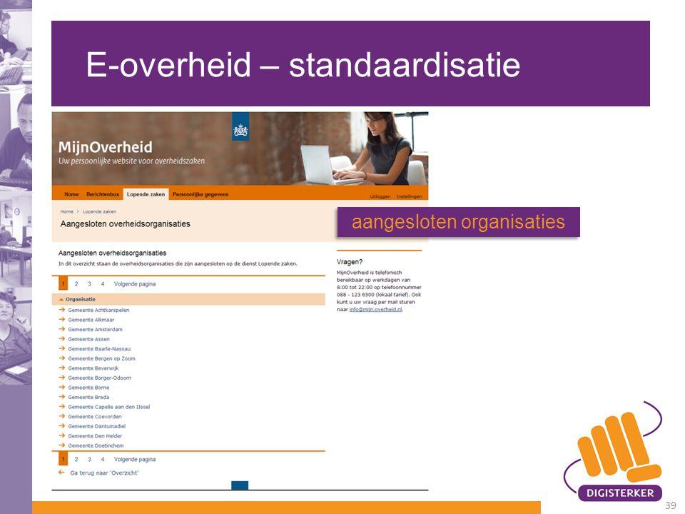 E-overheid – standaardisatie 39 aangesloten organisaties